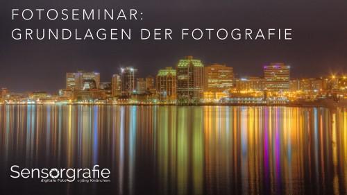 Fotoseminar - Grundlagen der Fotografie