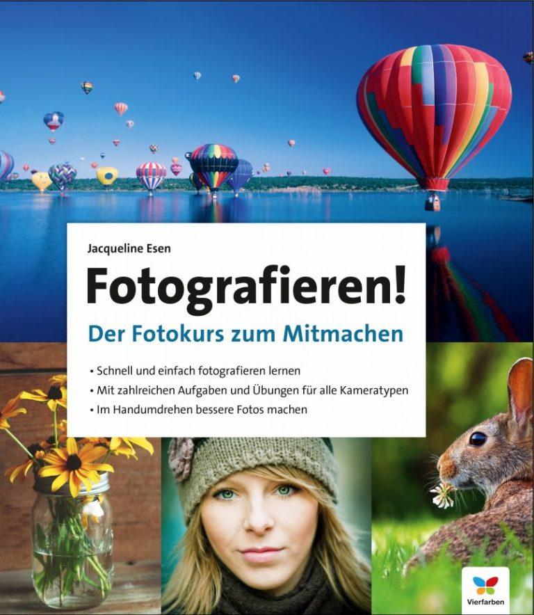 Fotografieren! Der Fotokurs zum Mitmachen (Neuerscheinung)