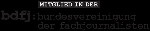 Mitglied in der bdfj: bundesvereinigung der fachjournalisten