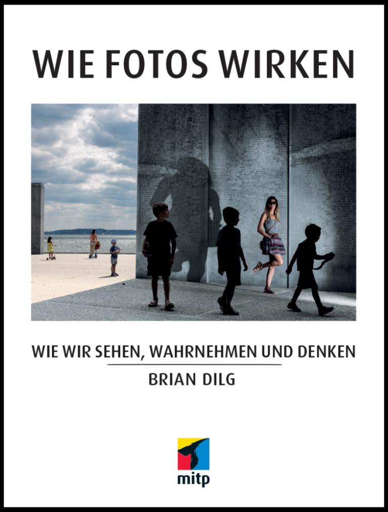 mitp Verlag: Brian Dilg - Wie Foto Wirken